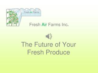 Fresh Air Farms Inc .