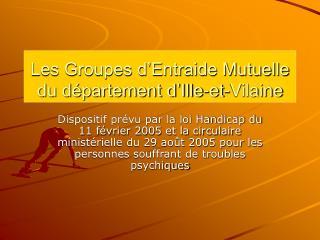 Les Groupes d'Entraide Mutuelle du département d'Ille-et-Vilaine