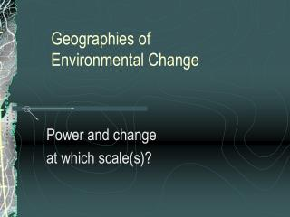 Geographies of Environmental Change