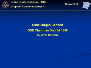Hans-J�rgen Gennert GSE Chairman Distrikt 1850 RC Jever-Jeverland