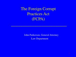 The Foreign Corrupt  Practices Act  (FCPA)  ________________________