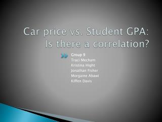 Car price vs. Student GPA: Is there a correlation?