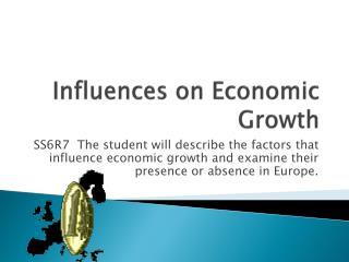 Influences on Economic                    Growth