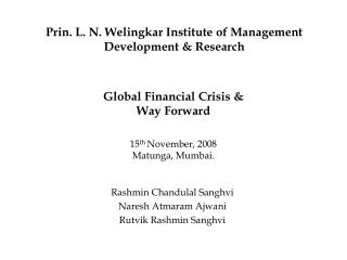 Global Financial Crisis &  Way Forward 15 th  November, 2008 Matunga, Mumbai.