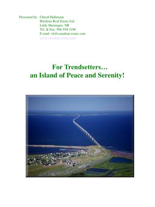For Trendsetters… an Island of Peace and Serenity!