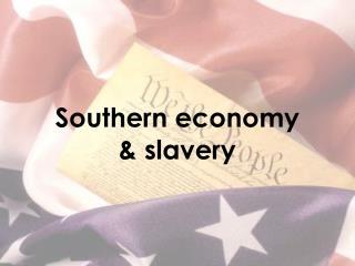 Southern economy & slavery