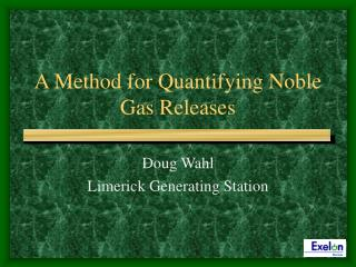 A Method for Quantifying Noble Gas Releases