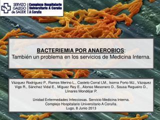 BACTERIEMIA POR ANAEROBIOS :  También un problema en los servicios de Medicina Interna.