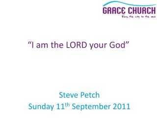 Steve Petch Sunday 11 th  September 2011
