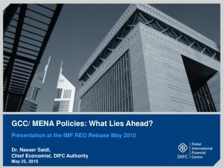 GCC/ MENA Policies: What Lies Ahead?
