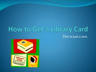 How to Get a Library Card