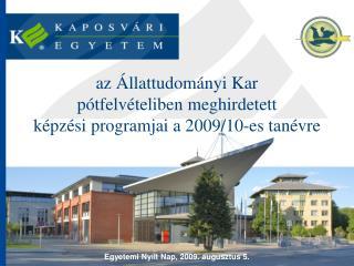 az Állattudományi Kar pótfelvételiben meghirdetett képzési programjai a 2009/10-es tanévre