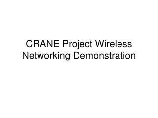 CRANE Project Wireless Networking Demonstration