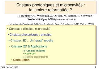 Cristaux photoniques et microcavités :  la lumière reformattée ?