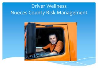 Driver Wellness Nueces County Risk Management