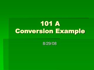 101 A Conversion Example