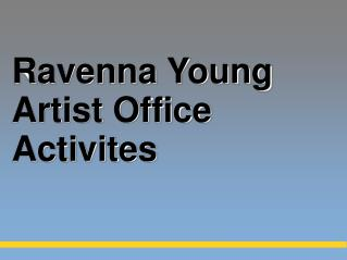 Ravenna Young Artist Office Activites