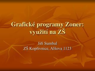 Grafick� programy Zoner: vyu�it� na Z�