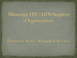 Musungu  HIV/AIDS Support Organization