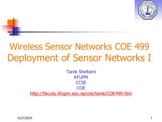 Wireless Sensor Networks COE 499 Deployment of Sensor Networks I