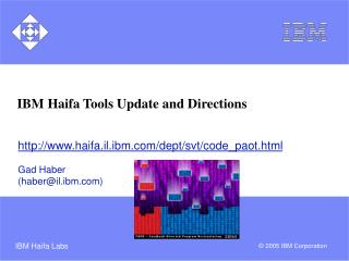 IBM Haifa Tools Update and Directions