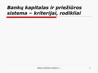 Banku kapitalas ir prie iuros sistema   kriterijai, rodikliai