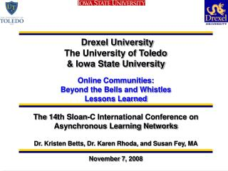 Drexel University The University of Toledo & Iowa State University Online Communities: