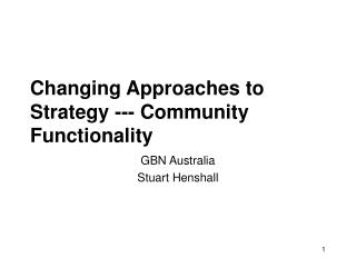 Changing Approaches to Strategy --- Community Functionality