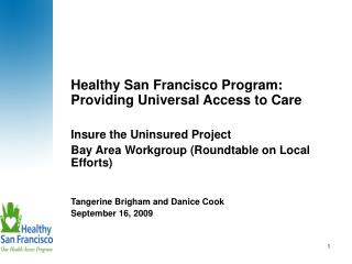 Healthy San Francisco Program: Providing Universal Access to Care Insure the Uninsured Project