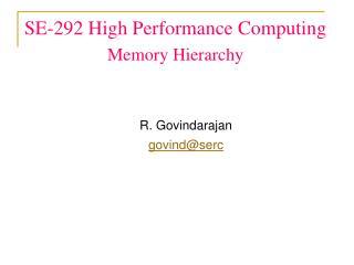SE-292 High Performance Computing Memory  Hierarchy