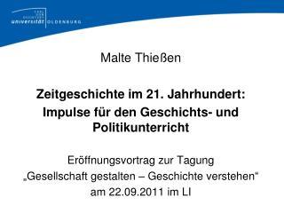 Malte Thießen Zeitgeschichte  im 21.  Jahrhundert: