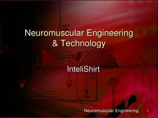Neuromuscular Engineering  & Technology