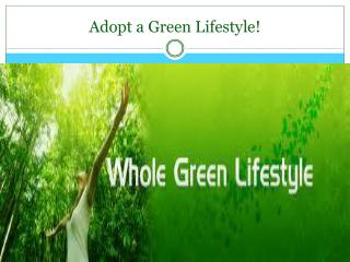 Adopt a Green Lifestyle!