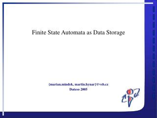 Finite State Automata a s Data  Storage