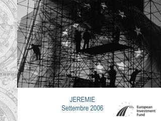 JEREMIE Settembre 2006