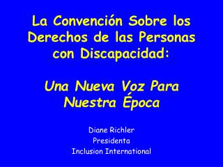 Diane Richler Presidenta Inclusion International