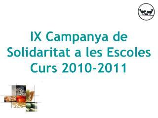 IX Campanya de Solidaritat a les Escoles Curs 2010-2011
