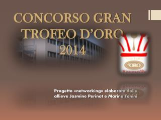 CONCORSO GRAN TROFEO D'ORO 2014