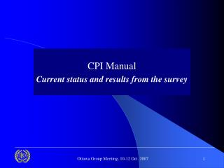 CPI Manual Current status and results from the survey