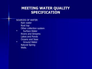 SOURCES OF WATER Rain water Root top Other collection system *	Surface Water Rivers and Streams