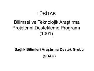 TÜBİTAK  Bilimsel ve Teknolojik Araştırma Projelerini Destekleme Programı (1001)