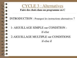 CYCLE 3 : Alternatives Faire des choix dans un programme en C