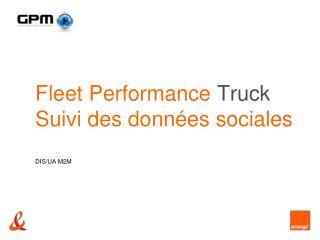Fleet Performance  Truck Suivi des donn�es sociales