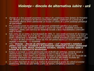 Violenţa  – dincolo de alternativa  iubire - ură