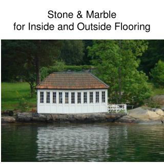 Stone & Marble for Inside and Outside Flooring