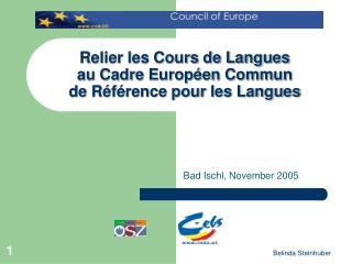 Relier les Cours de Langues  au Cadre Européen Commun  de Référence pour les Langues