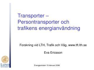 Transporter � Persontransporter och trafikens energianv�ndning