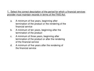 2. The first and second level regulatory examinations must be completed: