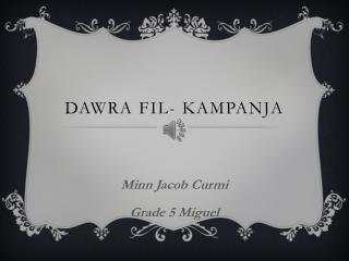Dawra fil -  Kampanja