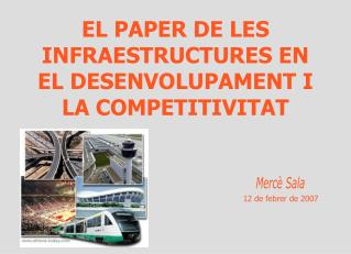 EL PAPER DE LES INFRAESTRUCTURES EN EL DESENVOLUPAMENT I LA COMPETITIVITAT